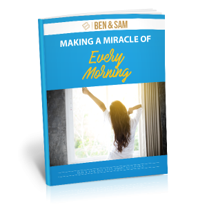 Making a Miracle of Every Morning