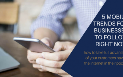 5 Mobile Trends for Businesses to Follow Right Now