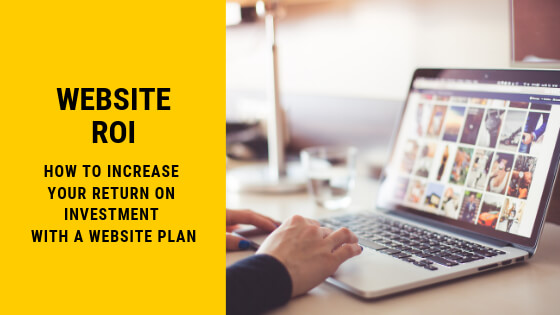 Increase your ROI with a Website Plan!