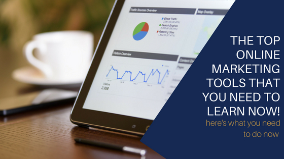 The Top Online Marketing Tools that You Need to Learn Now