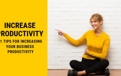 11 Tips For Increasing Your Business Productivity